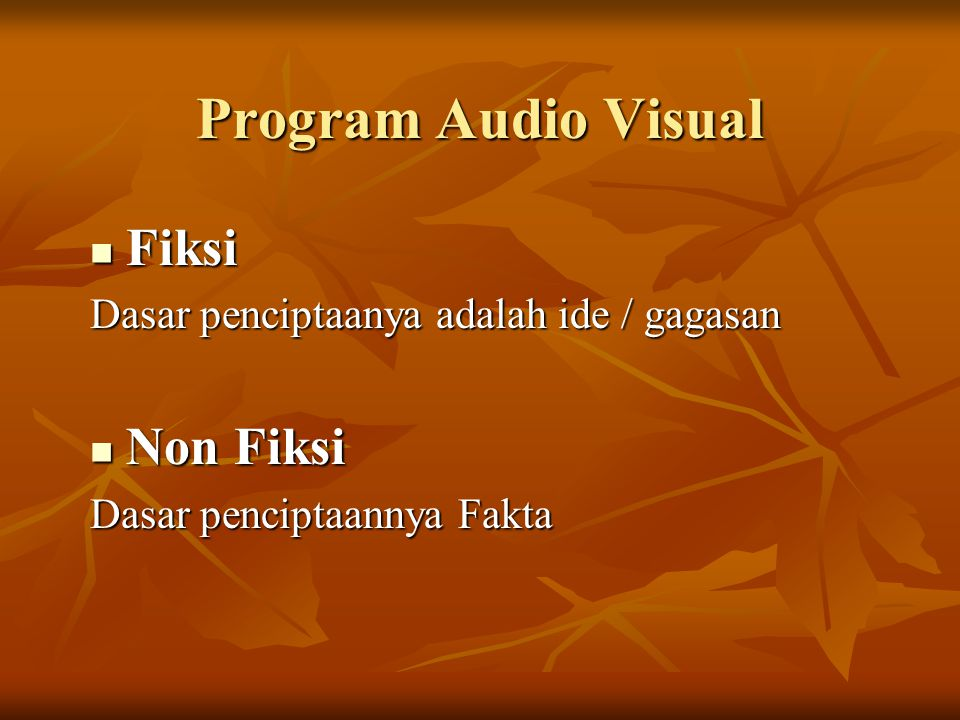 Program Audio Visual Fiksi Non Fiksi