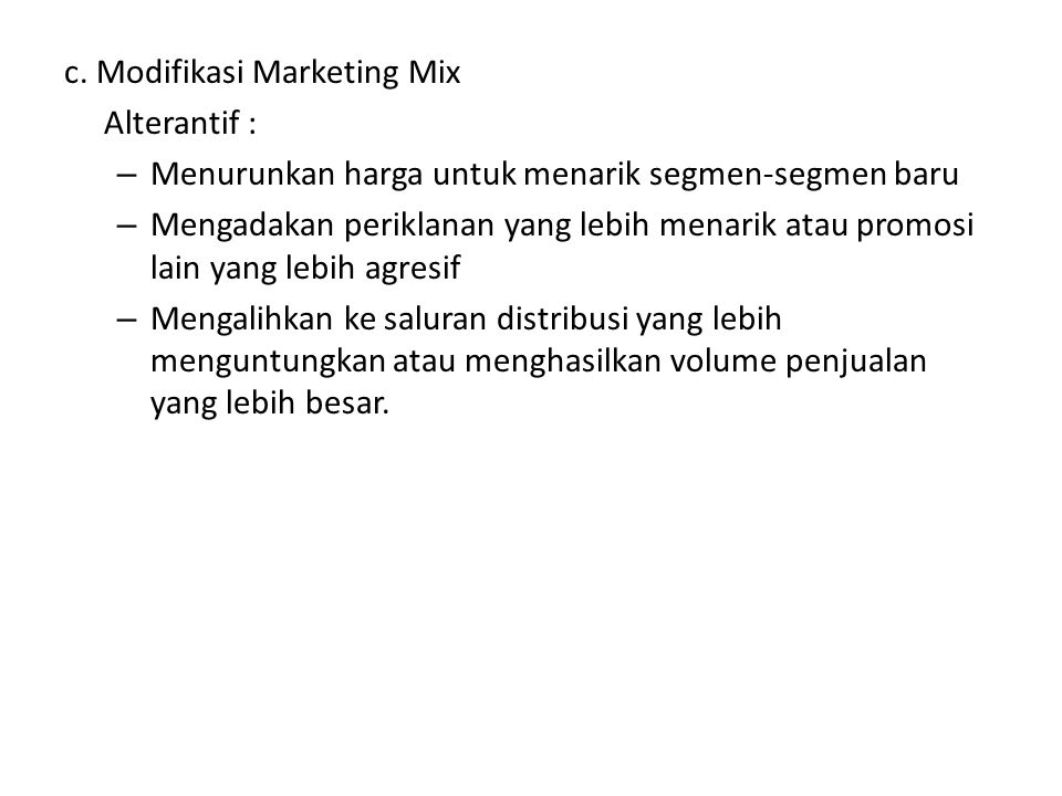 c. Modifikasi Marketing Mix