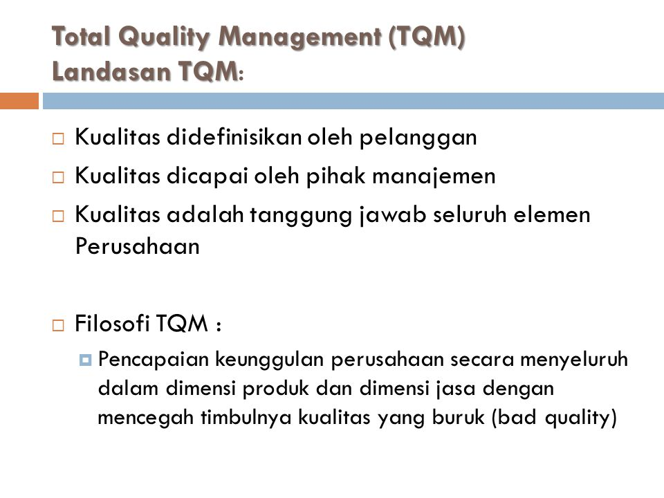 Total Quality Management (TQM) Landasan TQM: