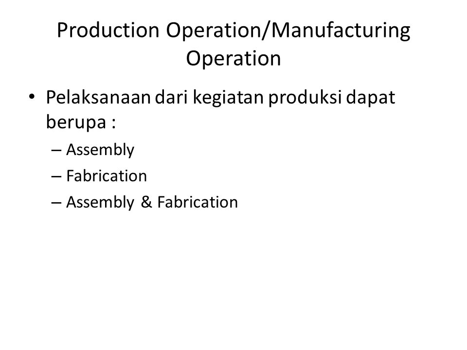 Production Operation/Manufacturing Operation