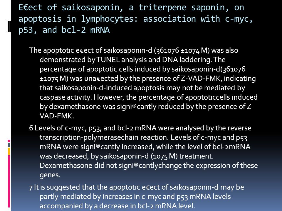 E€ect of saikosaponin, a triterpene saponin, on apoptosis in lymphocytes: association with c-myc, p53, and bcl-2 mRNA