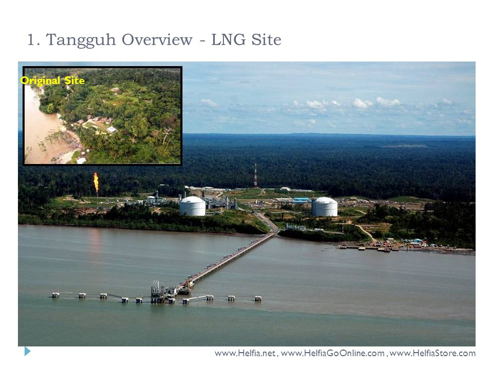 1. Tangguh Overview - LNG Site