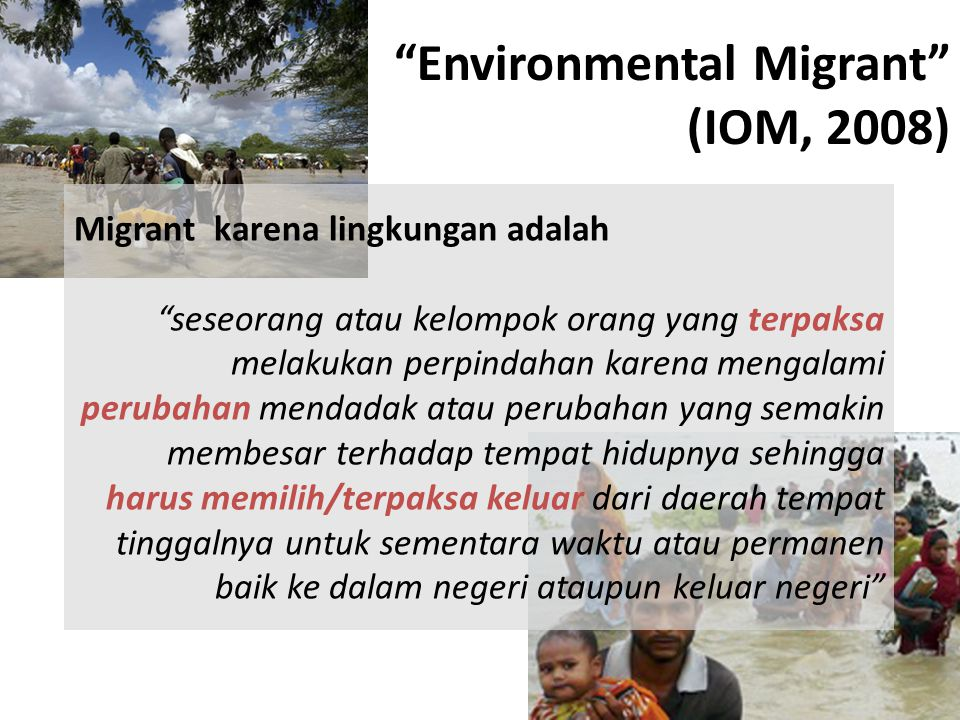 Environmental Migrant (IOM, 2008)