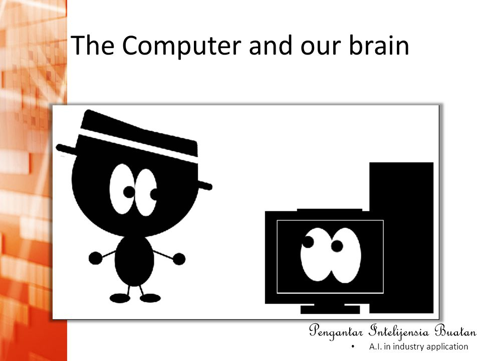 The Computer and our brain