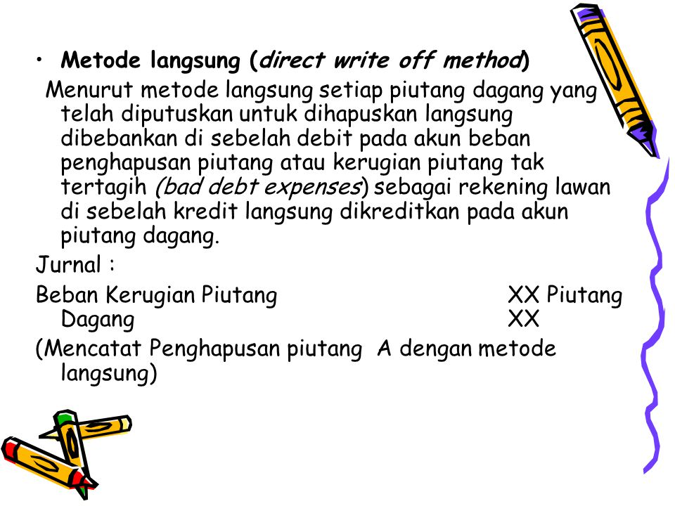 Metode langsung (direct write off method)