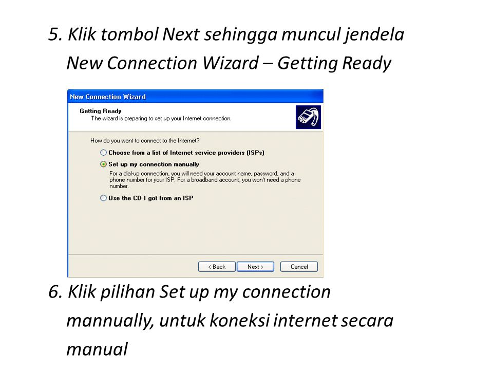 5. Klik tombol Next sehingga muncul jendela New Connection Wizard – Getting Ready 6.