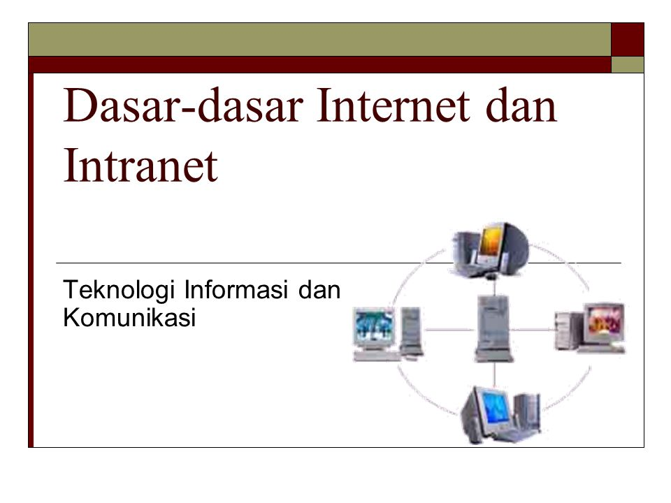 Dasar-dasar Internet dan Intranet