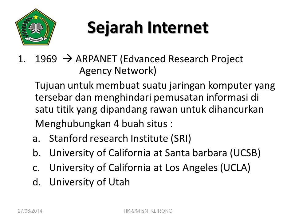 Sejarah Internet 1969  ARPANET (Edvanced Research Project Agency Network)