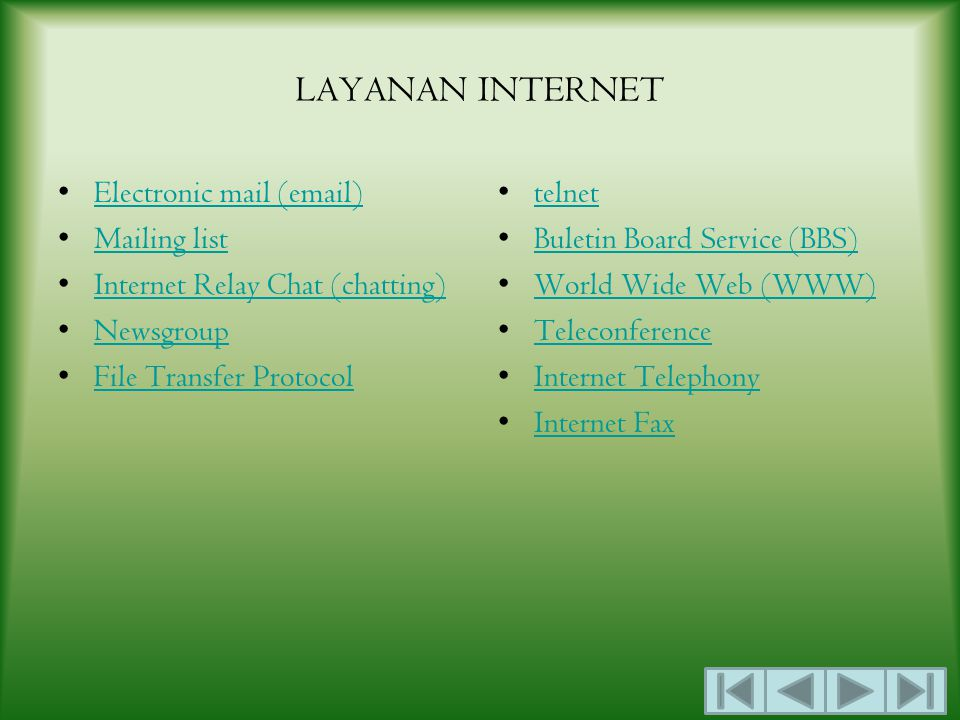 LAYANAN INTERNET Electronic mail (email) Mailing list