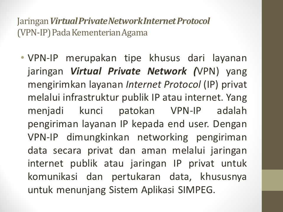 Jaringan Virtual Private Network Internet Protocol (VPN-IP) Pada Kementerian Agama