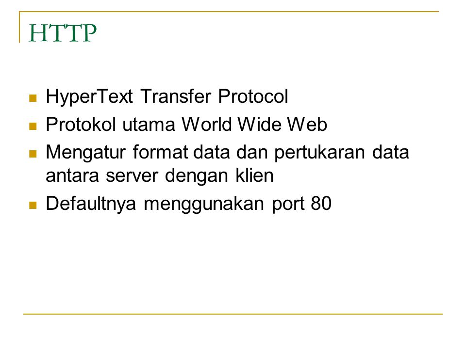 HTTP HyperText Transfer Protocol Protokol utama World Wide Web