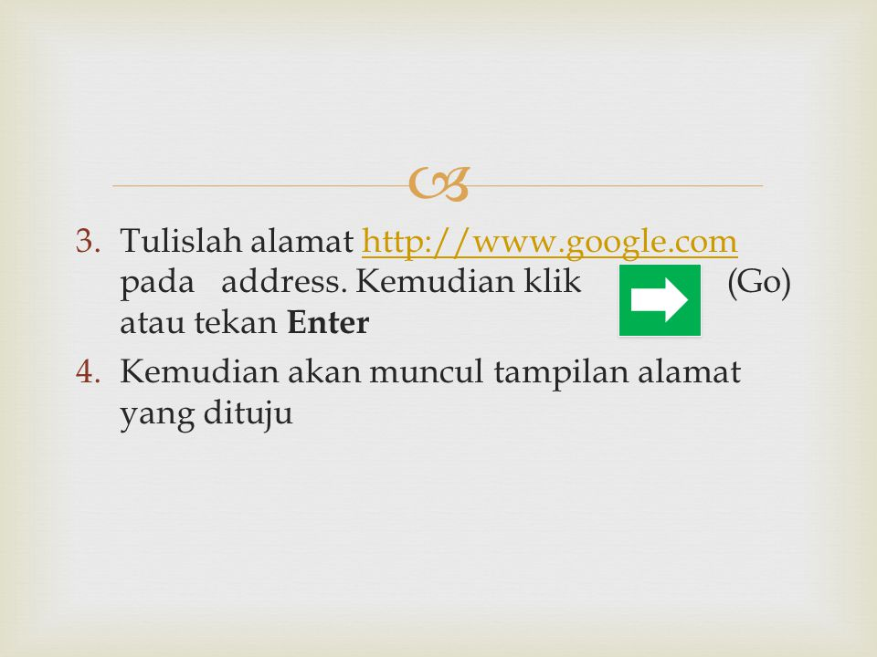 Tulislah alamat   google. com pada address