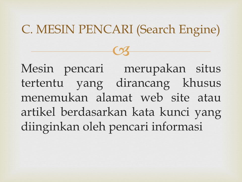 C. MESIN PENCARI (Search Engine)