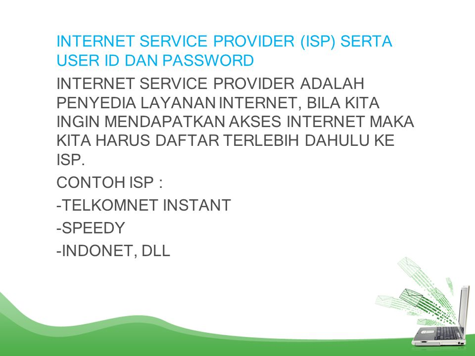 INTERNET SERVICE PROVIDER (ISP) SERTA USER ID DAN PASSWORD