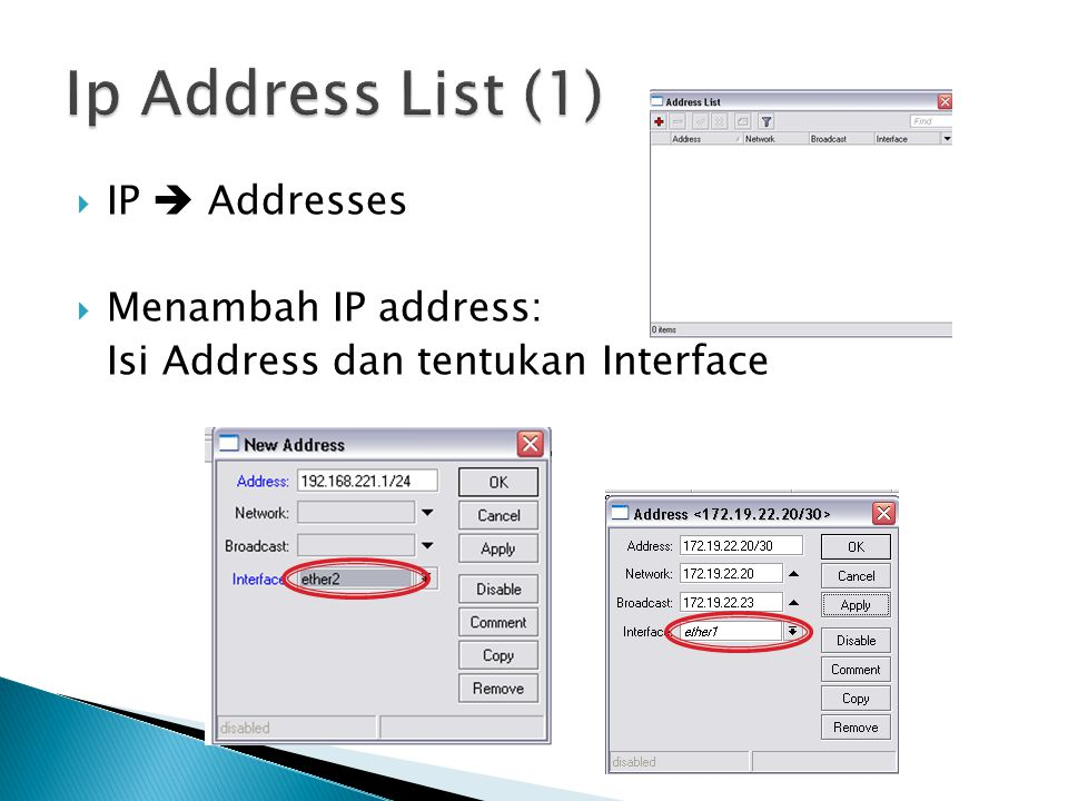 Ip Address List (1) IP  Addresses Menambah IP address:
