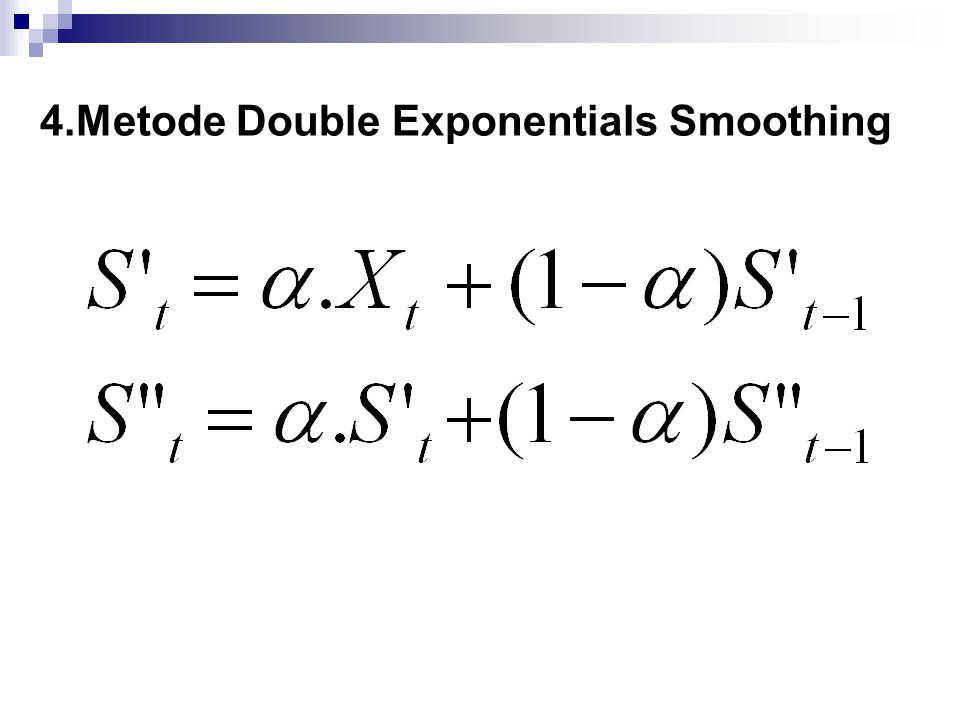 4.Metode Double Exponentials Smoothing