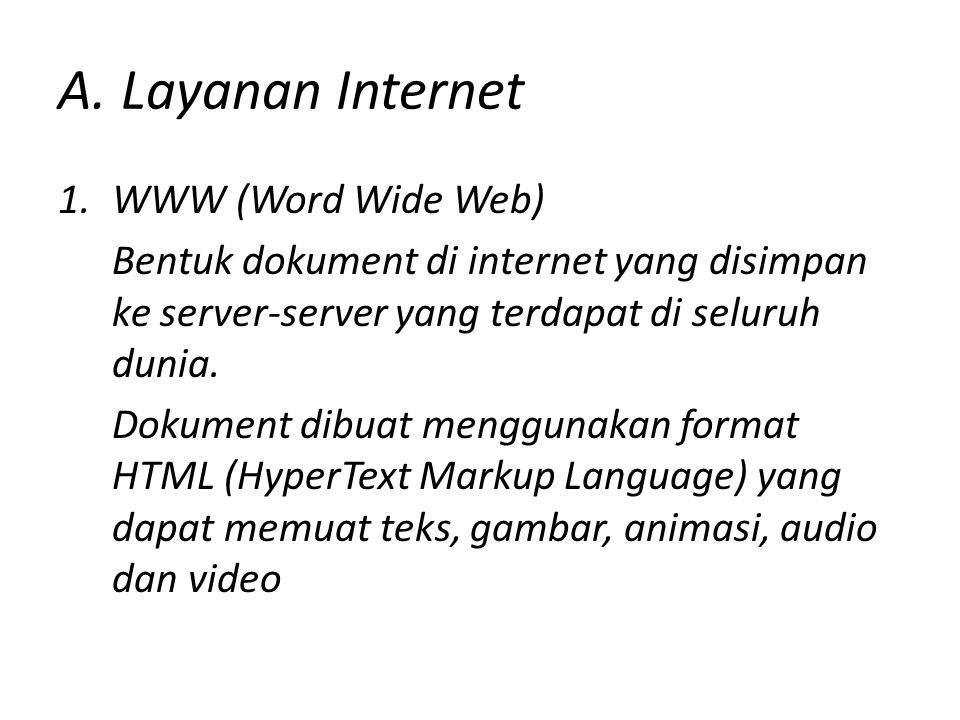 A. Layanan Internet WWW (Word Wide Web)