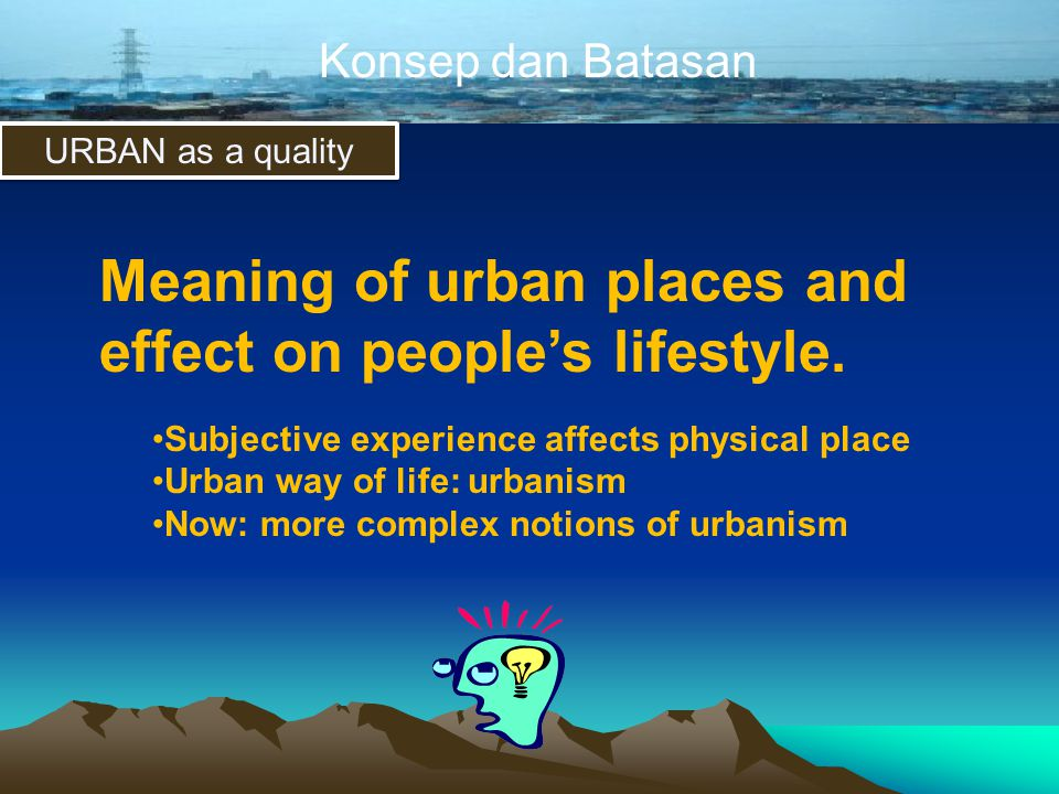Meaning of urban places and effect on people's lifestyle.