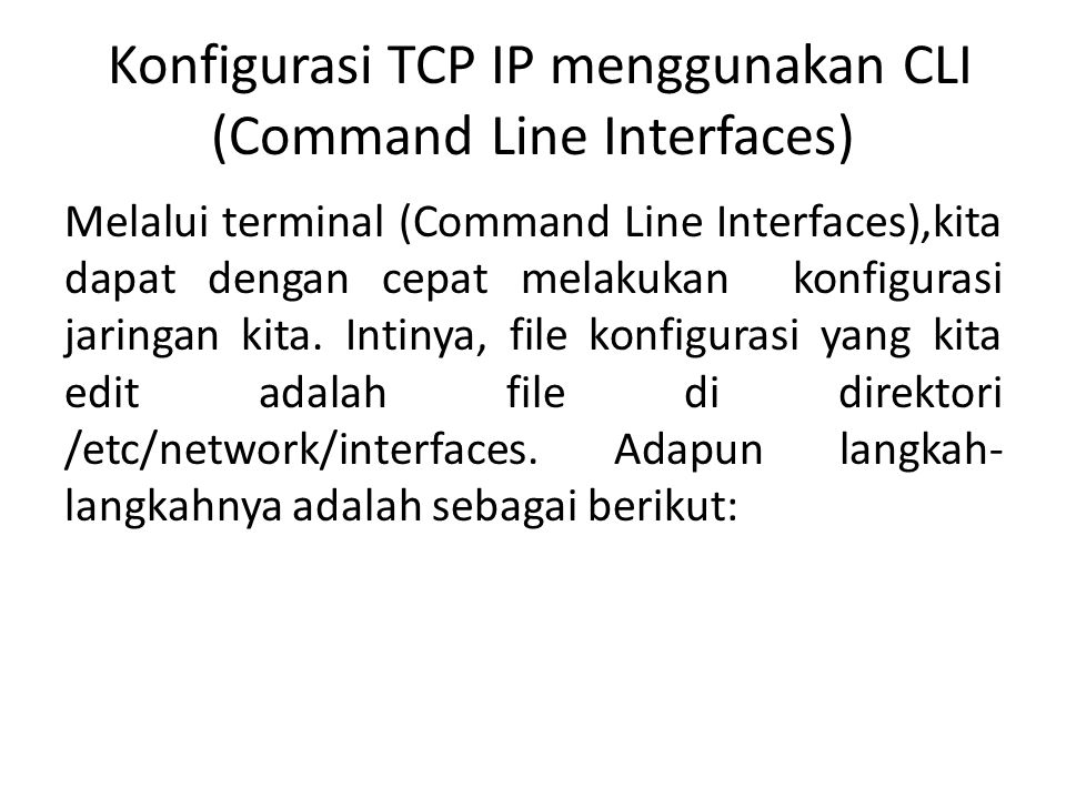Konfigurasi TCP IP menggunakan CLI (Command Line Interfaces)