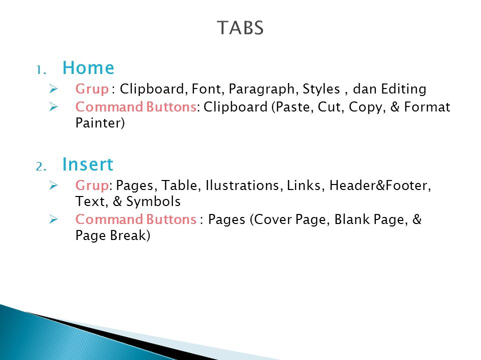 TABS Home. Grup : Clipboard, Font, Paragraph, Styles , dan Editing. Command Buttons: Clipboard (Paste, Cut, Copy, & Format Painter)