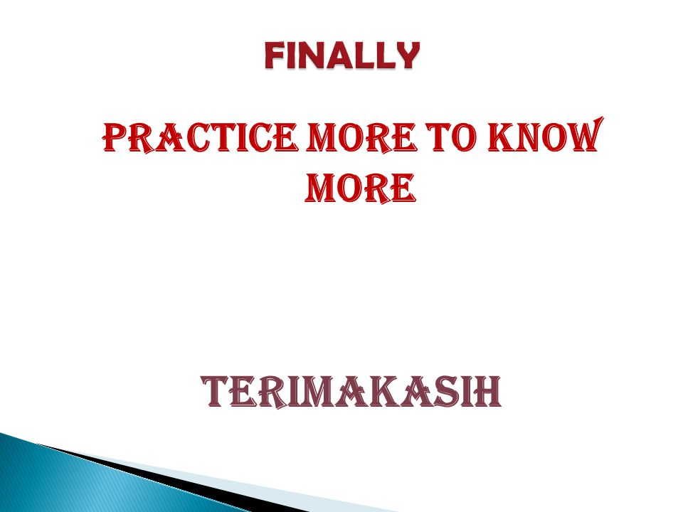 PRACTICE MORE TO KNOW MORE