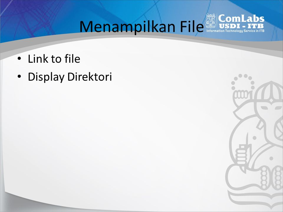 Menampilkan File Link to file Display Direktori