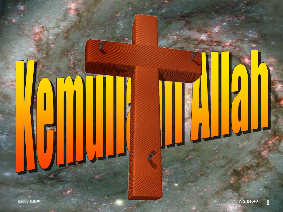 Glory and the Cross Kemuliaan Allah ©2003 TBBMI
