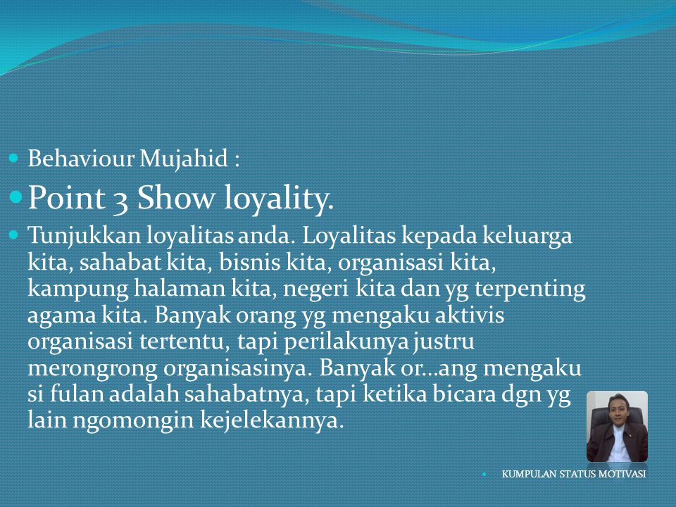 Point 3 Show loyality. Behaviour Mujahid :