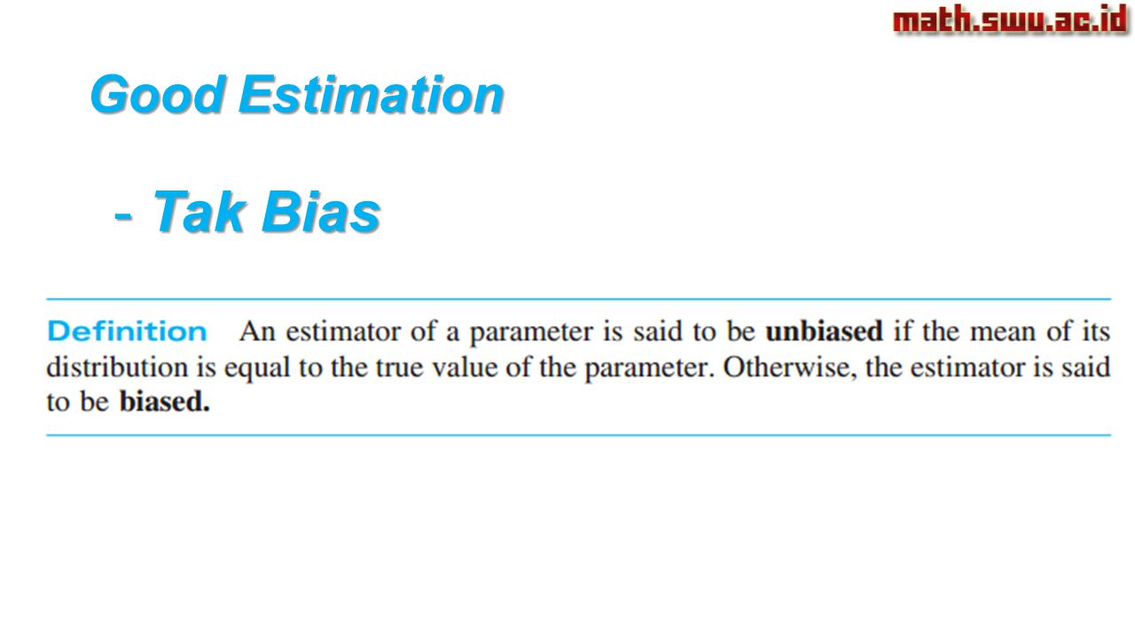 Tak Bias Good Estimation