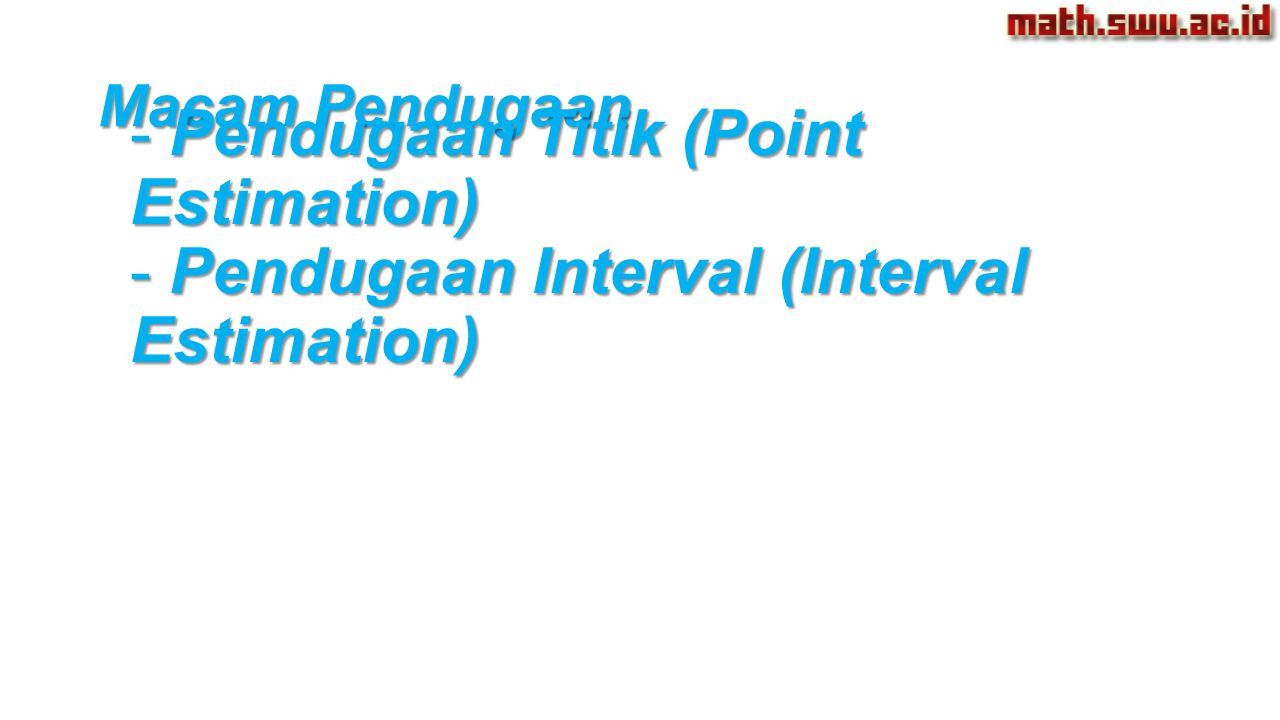 Pendugaan Titik (Point Estimation)