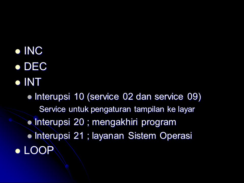 INC DEC INT LOOP Interupsi 10 (service 02 dan service 09)