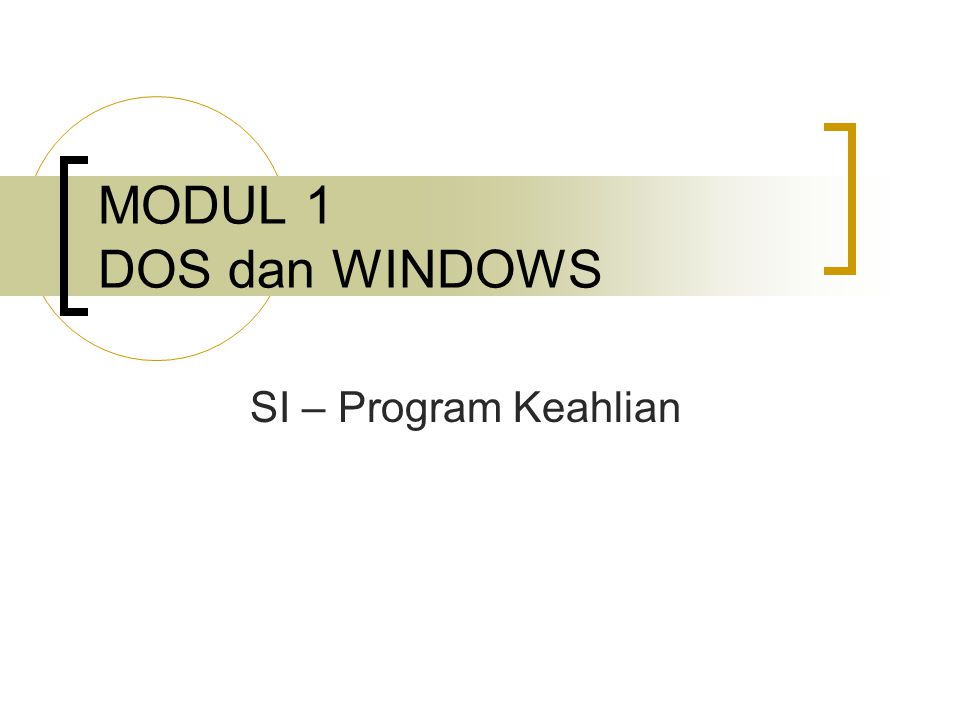 MODUL 1 DOS dan WINDOWS SI – Program Keahlian