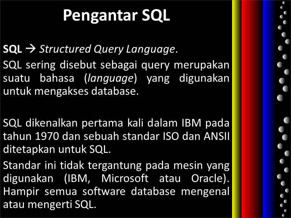 Pengantar SQL SQL  Structured Query Language.