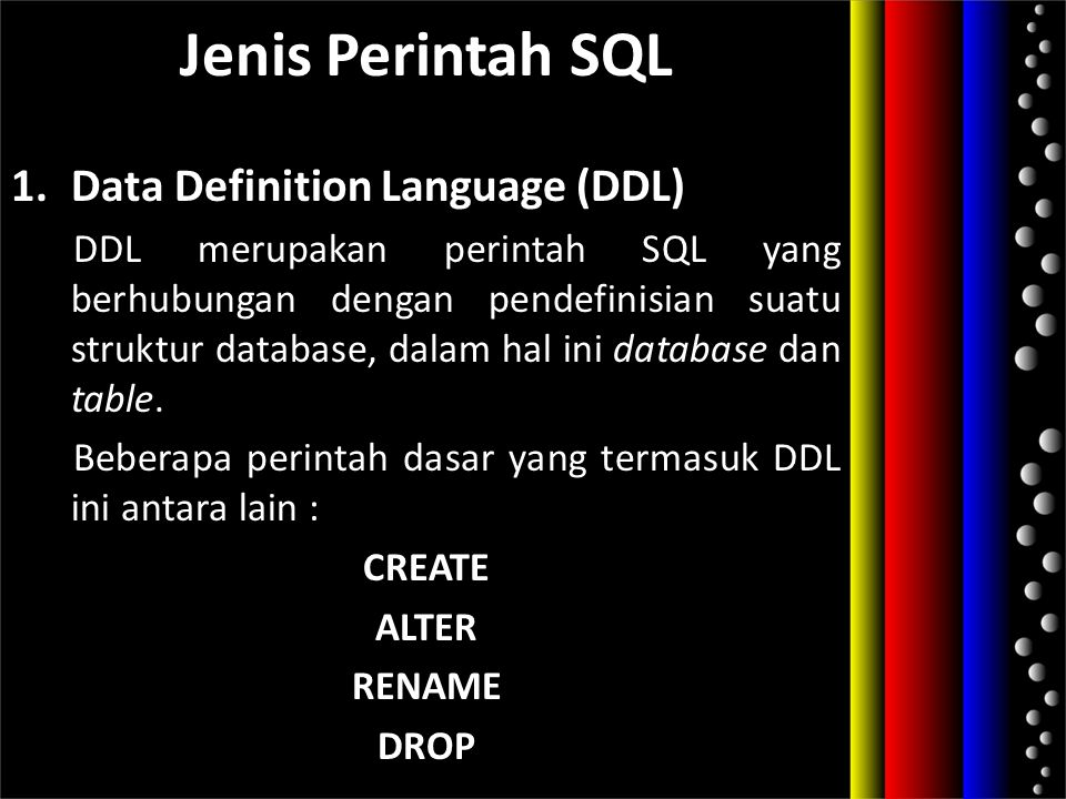 Jenis Perintah SQL Data Definition Language (DDL)