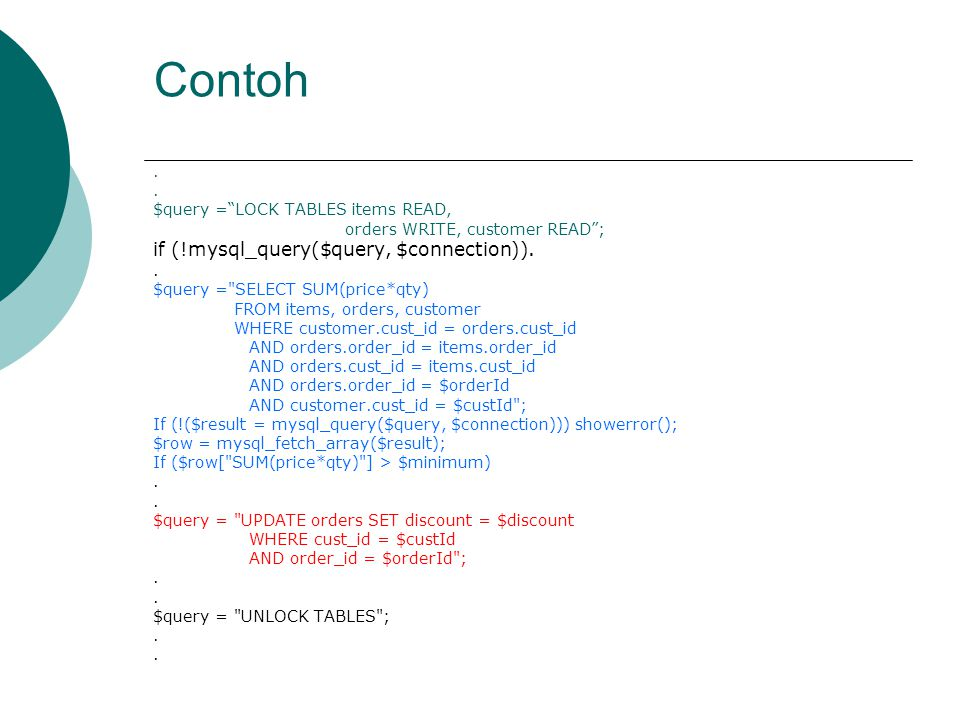 Contoh if (!mysql_query($query, $connection)). .