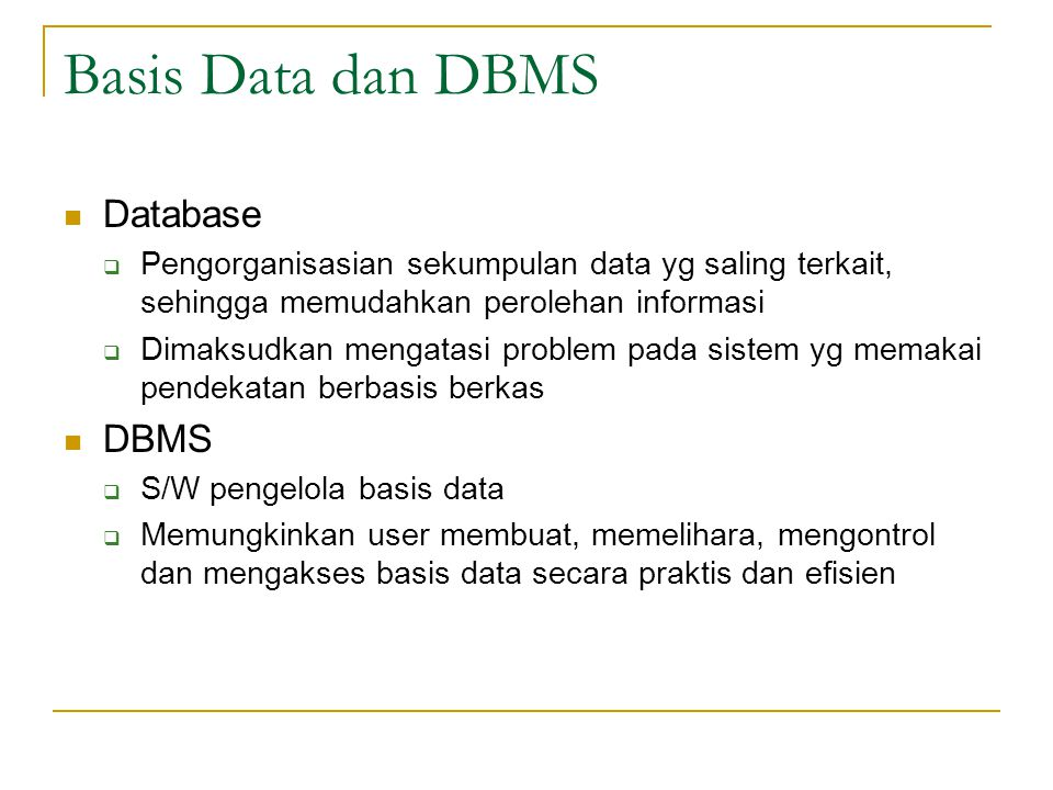 Basis Data dan DBMS Database DBMS