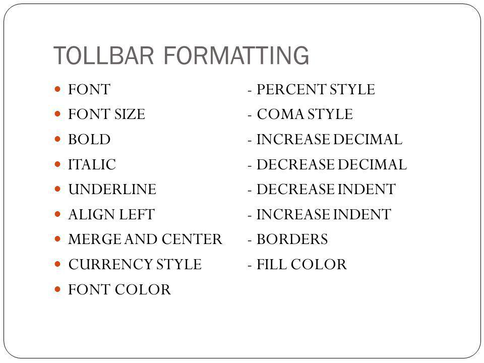 TOLLBAR FORMATTING FONT - PERCENT STYLE FONT SIZE - COMA STYLE