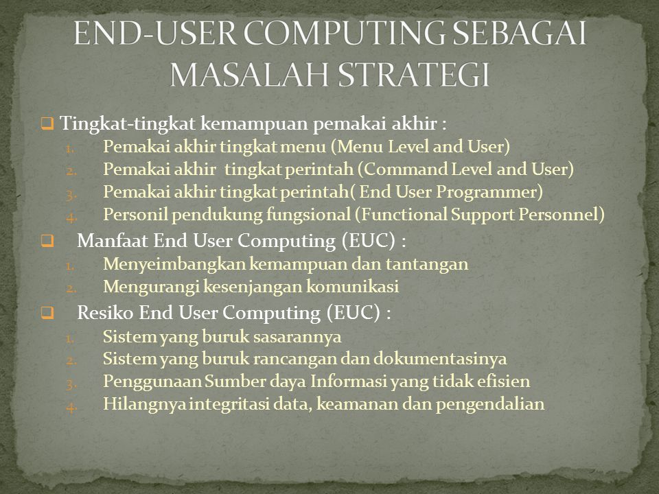 END-USER COMPUTING SEBAGAI MASALAH STRATEGI