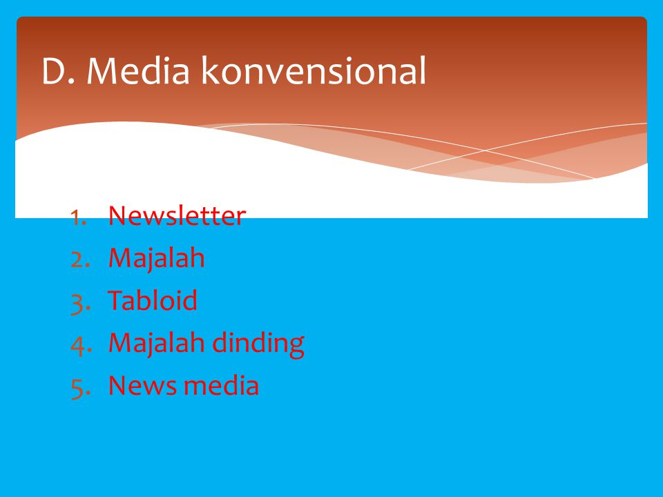 D. Media konvensional Newsletter Majalah Tabloid Majalah dinding