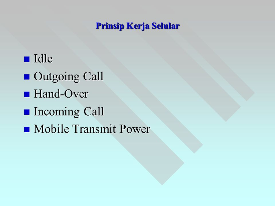Idle Outgoing Call Hand-Over Incoming Call Mobile Transmit Power