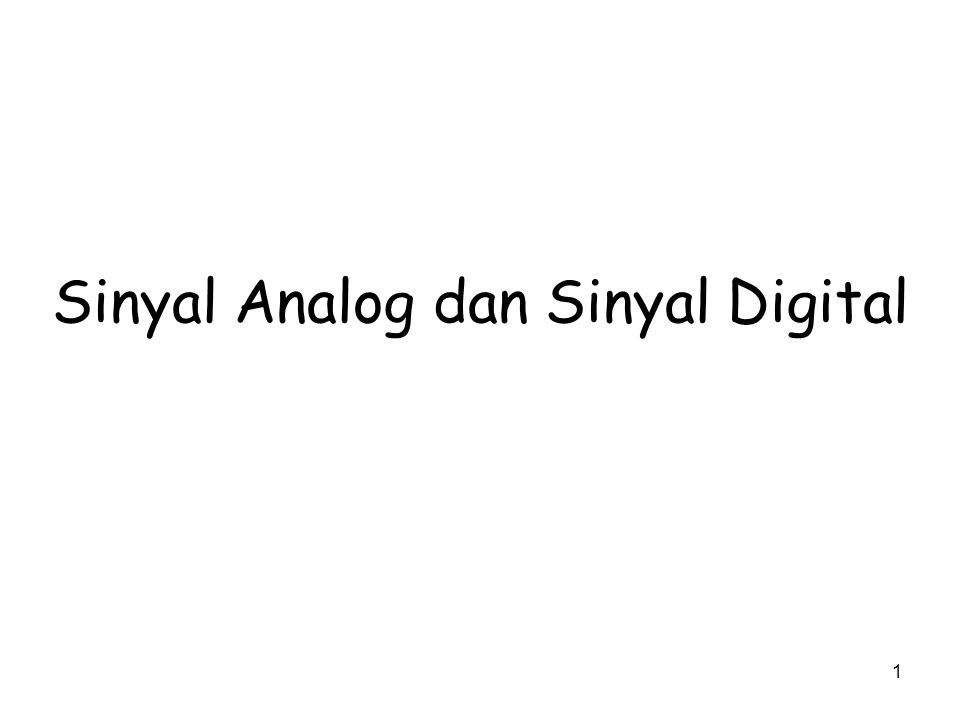 Sinyal Analog dan Sinyal Digital