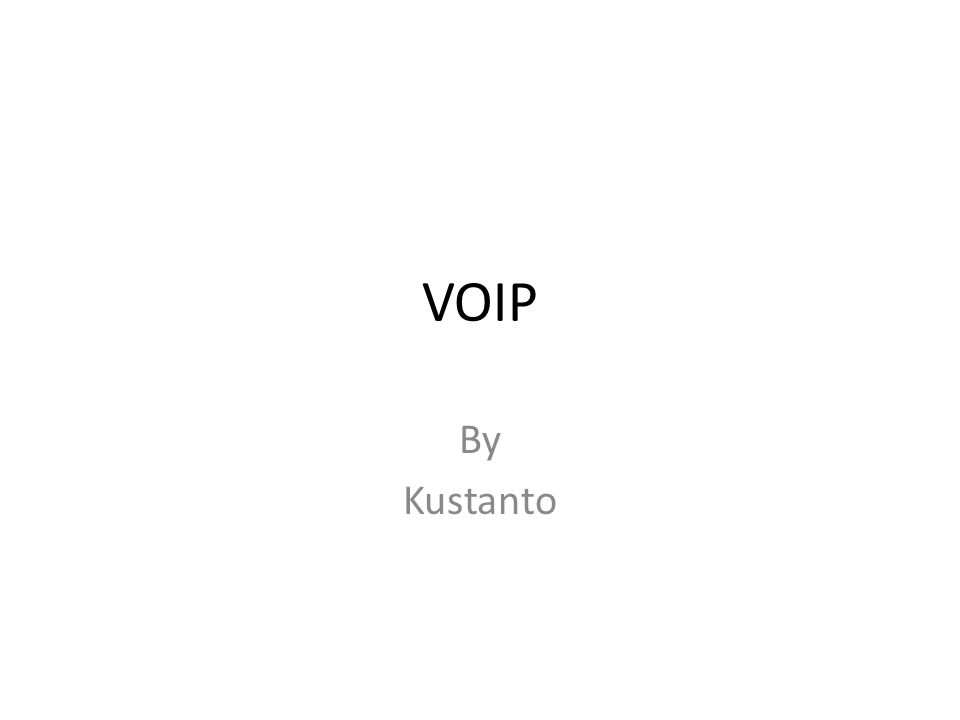 VOIP By Kustanto