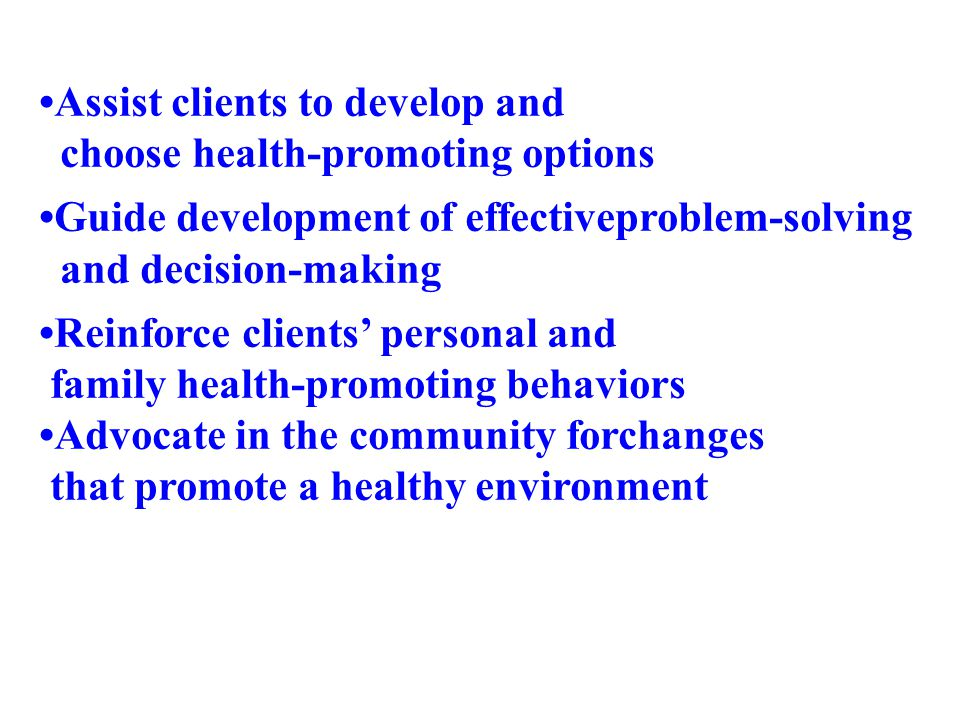 •Assist clients to develop and