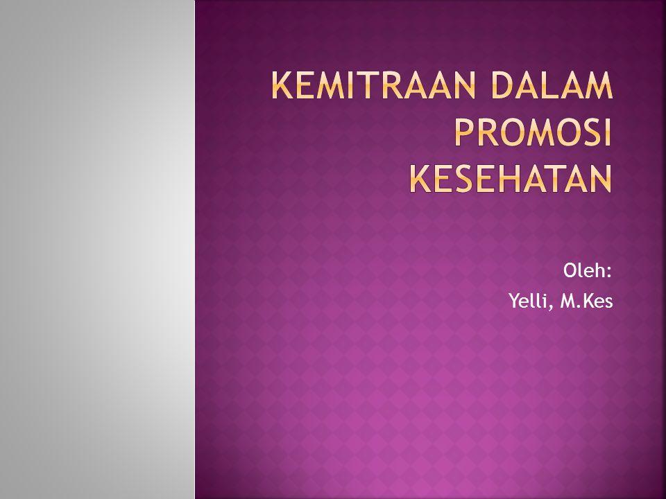 Kemitraan Dalam Promosi Kesehatan Ppt Download