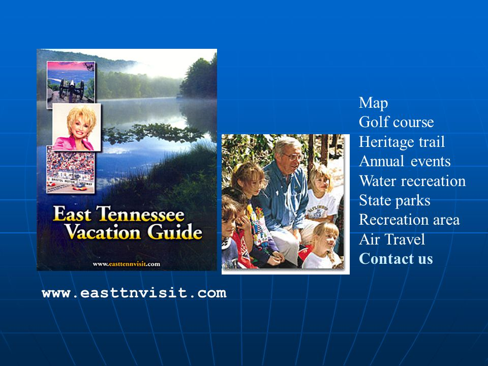 Map Golf course. Heritage trail. Annual events. Water recreation. State parks. Recreation area.