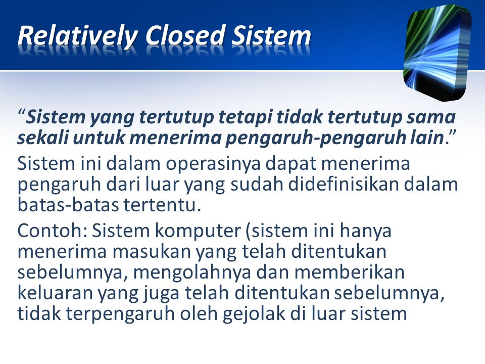 Relatively Closed Sistem