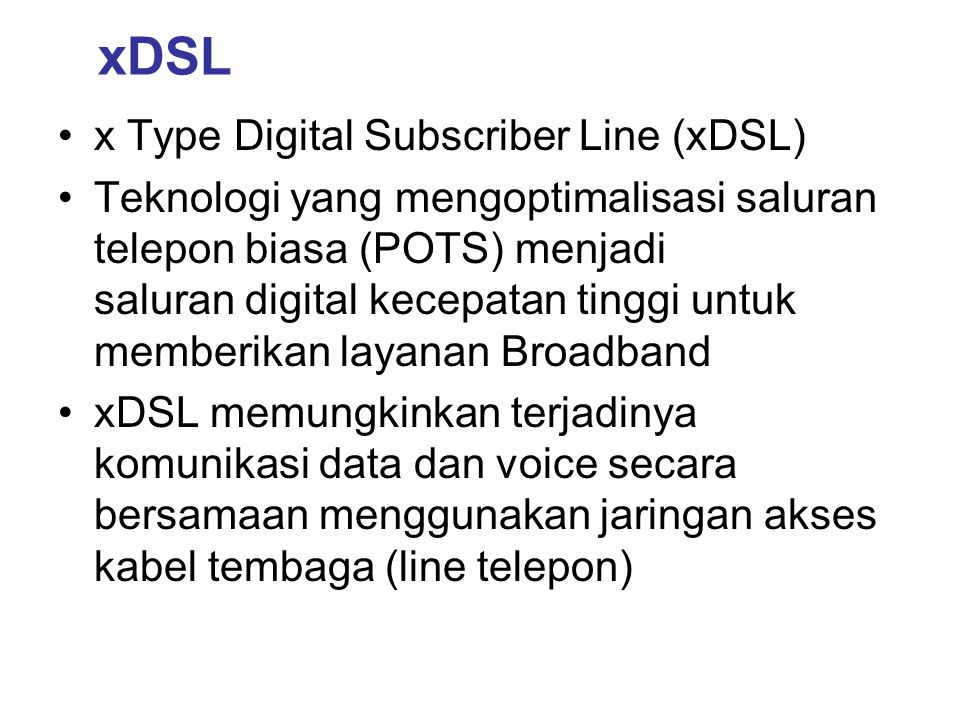 xDSL x Type Digital Subscriber Line (xDSL)