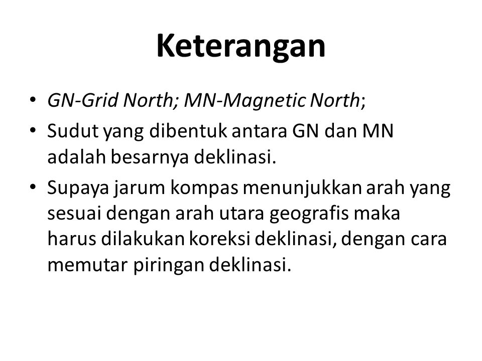 Keterangan GN-Grid North; MN-Magnetic North;