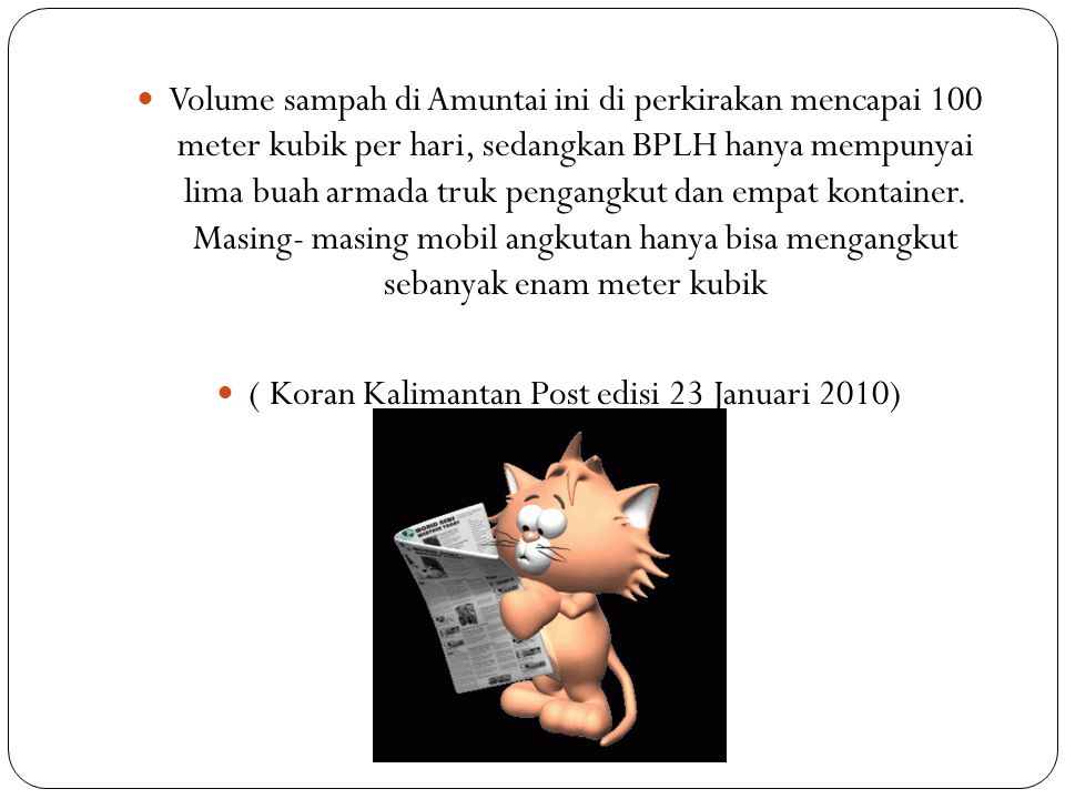 ( Koran Kalimantan Post edisi 23 Januari 2010)