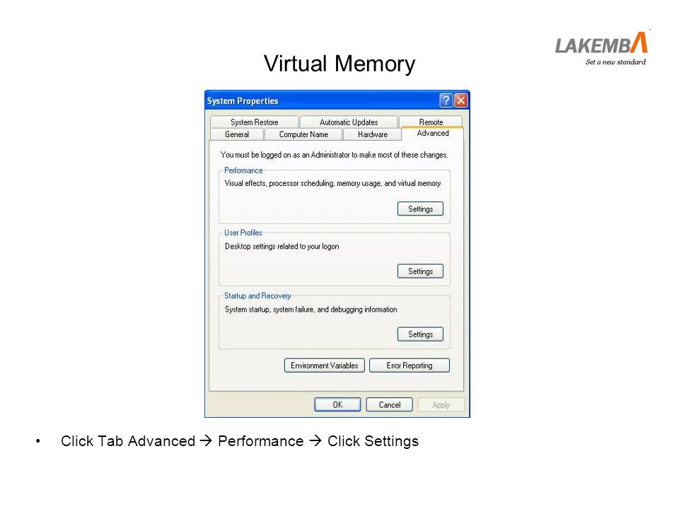 Virtual Memory Click Tab Advanced  Performance  Click Settings